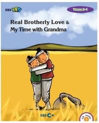 Real Brotherly Love & My Time with Grandma(EBS 초목달)(CD1장포함)(EBS 초등영어 Venus 3-1)(Paperback)