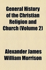 General History of the Christian Religion and Church (Volume 2)