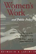 Women's Work and Public Policy:a History of the Women's Bureau