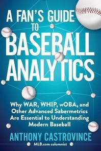 [해외]A Fan's Guide to Baseball Analytics