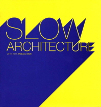 Slow Architecture(2010 2011)