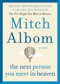 [해외]The Next Person You Meet in Heaven (Hardcover)