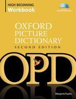 OXFORD PICTURE DICTIONARY: HIGH BEGINNING WORKBOOK (SECOND EDITION)
