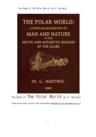 북극지방의 사람 동물 생물 자연의 세계.The Book of The Polar World, by G. Hartwig