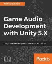 [해외]Game Audio Development with Unity 5.X (Paperback)