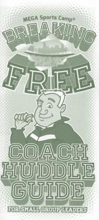 Breaking Free Coach Huddle Guide
