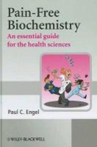 Pain-Free Biochemistry : An Essential Guide for the Health Sciences