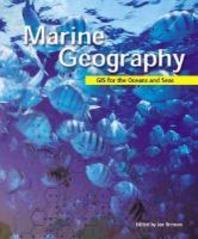 Marine Geography : Gis for the Oceans and Seas