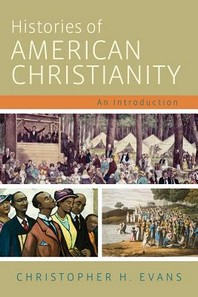 Histories of American Christianity