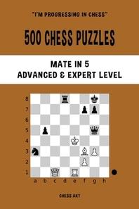 [해외]500 Chess Puzzles, Mate in 5, Advanced and Expert Level