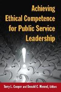 [해외]Achieving Ethical Competence for Public Service Leadership (Hardcover)