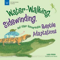 [해외]Water-Walking, Sidewinding, and Other Remarkable Reptile Adaptations (Hardcover)