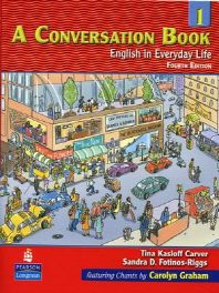 A CONVERSATION BOOK 1(ENGLISH IN EVERYDAY LIFE)(FOURTH EDITION)