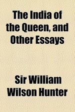 The India of the Queen, and Other Essays