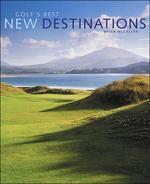 Golf's Best New Destinations