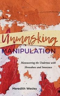 [해외]Unmasking Manipulation (Hardcover)