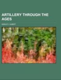 Artillery Through the Ages