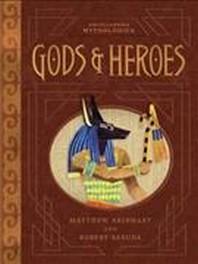 Encyclopedia Mythologica Gods and Heroes