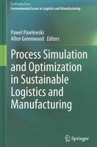 [해외]Process Simulation and Optimization in Sustainable Logistics and Manufacturing (Hardcover)