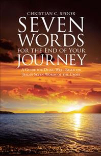 Seven Words for the End of Your Journey