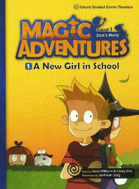 Magic Adventures(매직어드벤쳐) Level 1-1: New Girl in School(CD1장포함)(e-future Graded Comic Reader