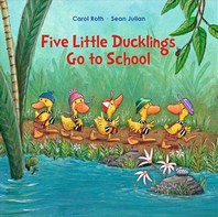 Five Little Ducklings Go to School