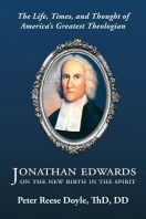 Jonathan Edwards on the New Birth in the Spirit