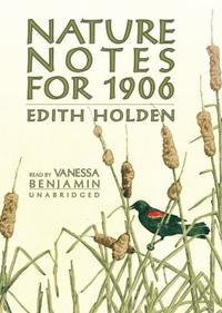 Nature Notes for 1906 Lib/E