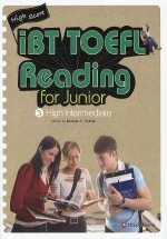 IBT TOEFL READING FOR JUNIOR. 3: HIGH INTERMEDIATE(CD2장포함)