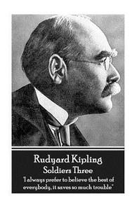 Rudyard Kipling - Soldiers Three