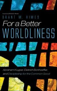 For a Better Worldliness