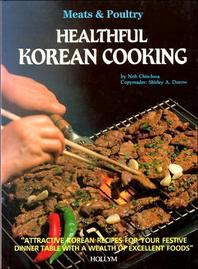 Healthful Korean Cooking : Meats and Poultry