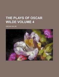 [해외]The Plays of Oscar Wilde Volume 4 (Paperback)