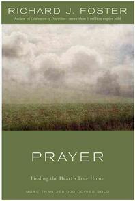 Prayer : Finding the Heart's True Home  /상현서림 ☞ 서고위치:xb 3  *[구매하시면 품절로 표기됩니다]