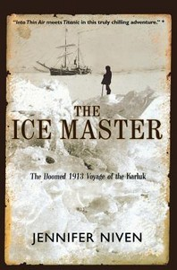 The Ice Master : The Doomed 1913 Voyage of the Karluk