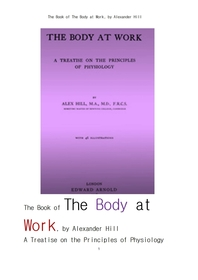 의학 생리학.medical physiology. The Book of The Body at Work,A Treatise on the Principles of Physiol
