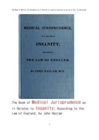 심신상실과 관련된 법의학적 법철학. The Book of Medical Jurisprudence as it Relates to Insanity,Accor