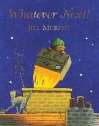 Whatever Next!. Jill Murphy