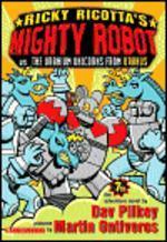 Ricky Ricotta''s Mighty Robot Vs. the Uranium Unicorns from Uranus