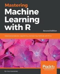 [보유]Mastering Machine Learning with R, Second Edition