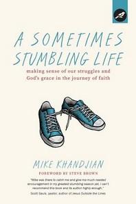 A Sometimes Stumbling Life