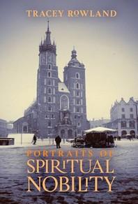 Portraits of Spiritual Nobility