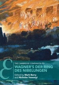 [해외]The Cambridge Companion to Wagner's Der Ring Des Nibelungen