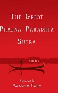 [해외]The Great Prajna Paramita Sutra, Volume 3 (Hardcover)