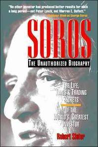 Soros:Life,Times & Trading Secrets of the World's Greatest Investor