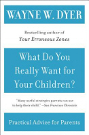 [해외]What Do You Really Want for Your Children? (Paperback)