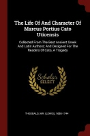 The Life of and Character of Marcus Portius Cato Uticensis