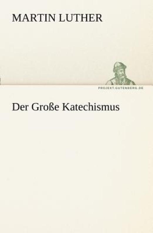 Der Grosse Katechismus
