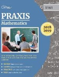 Praxis Mathematics Content Knowledge 5161 Study Guide 2018-2019