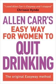 [해외]Allen Carr's Easy Way for Women to Quit Drinking (Paperback)